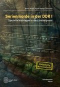 Serienmorde in der DDR - Bd.1