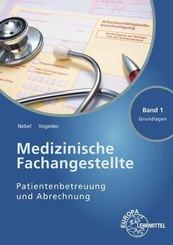 Medizinische Fachangestellte Patientenbetreuung und Abrechnung - Bd.1