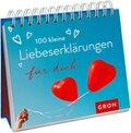 100 kleine Liebeserklärungen für dich