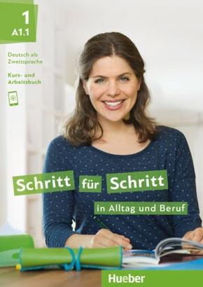 Schritt für Schritt in Alltag und Beruf: Kursbuch + Arbeitsbuch; .1