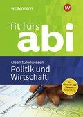Fit fürs Abi: Politik und Wirtschaft Oberstufenwissen