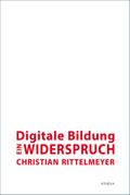 Digitale Bildung - ein Widerspruch