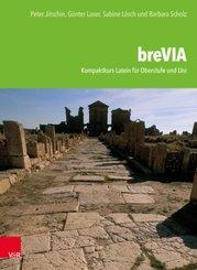 breVIA - Kompaktkurs Latein für Oberstufe und Uni