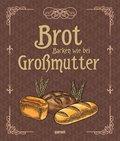 Brot - Backen wie bei Großmutter