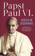 Paul VI: Segeln im Gegenwind