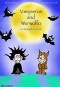 Vampierus and Werwolfo