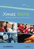 Schul-Chor - Xmas World, Chor (3- bis 4-stimmig) u. Klavier, Chorbuch
