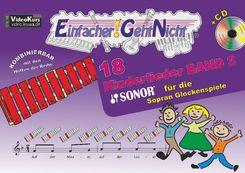 Einfacher!-Geht-Nicht: 18 Kinderlieder für die SONOR® Sopran Glockenspiele, m. 1 Audio-CD - Bd.2