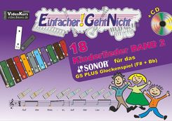 Einfacher!-Geht-Nicht: 18 Kinderlieder für das SONOR® GS PLUS Glockenspiel (F#+Bb), m. 1 Audio-CD - Bd.2