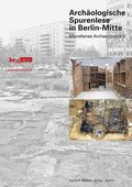 Archäologische Spurenlese in Berlin-Mitte