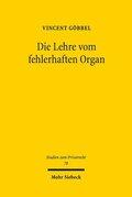 Die Lehre vom fehlerhaften Organ