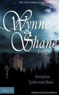 Wynne Shane Trilogie - Zwischen Liebe und Hass