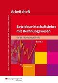 Betriebswirtschaftslehre mit Rechnungswesen für die Fachhochschulreife, Ausgabe Nordrhein-Westfalen: Arbeitsheft; .2