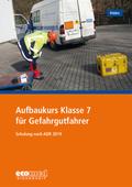 Aufbaukurs Klasse 7 für Gefahrgutfahrer