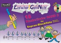 Einfacher!-Geht-Nicht: 18 Kinderlieder für Sopranblockflöte (barocke Griffweise), m. 1 Audio-CD - Bd.2