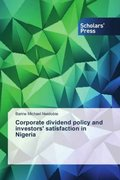 Corporate dividend policy and investors' satisfaction in Nigeria