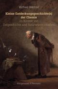 Kleine Entdeckungsgeschichte(n) der Chemie im Kontext von Zeitgeschichte und Naturwissenschaften