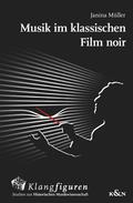 Musik im klassischen ,Film noir'