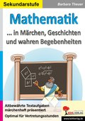 Mathematik ... in Märchen, Geschichten und wahren Begebenheiten