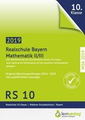 Original Abschlussprüfungen Mathematik II/III Realschule Bayern 2019