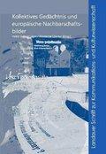 Kollektives Gedächtnis und europäische Nachbarschaftsbilder