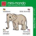 mini-mondo, Natur - Wildtiere