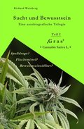 Sucht und Bewusstsein - 'Gras'  Cannabis Sativa L.