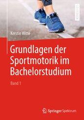 Grundlagen der Sportmotorik im Bachelorstudium - Bd.1
