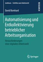 Automatisierung und Entkollektivierung betrieblicher Arbeitsorganisation
