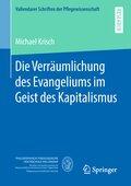 Die Verräumlichung des Evangeliums im Geist des Kapitalismus