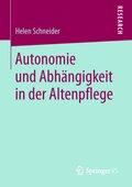Autonomie und Abhängigkeit in der Altenpflege