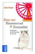 Raus aus Hamsterrad & Tretmühle