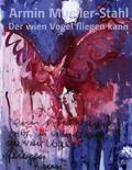 Armin Mueller-Stahl, Der wien Vogel fliegen kann