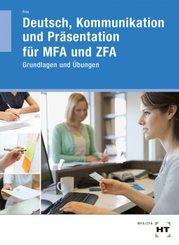 Deutsch, Kommunikation und Präsentation für MFA und ZFA, Arbeitsheft