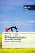 Energy Production,Consumption, Prices and Inflation
