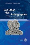 Das Ethos des Pathographen