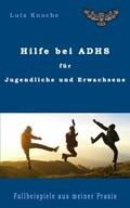 Hilfe bei ADHS für Jugendliche und Erwachsene