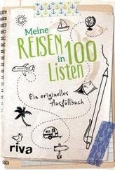 Meine Reisen in 100 Listen - Ein originelles Ausfüllbuch