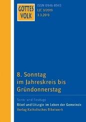 Gottes Volk, Lesejahr C 2019: 8. Sonntag im Jahreskreis bis Gründonnerstag; 3