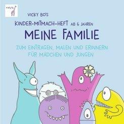 Vicky Bo's Kinder-Mitmach-Heft ab 6 Jahren - Meine Familie