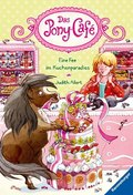 Das Pony-Café, Band 5: Eine Fee im Kuchenparadies; .