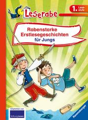 Rabenstarke Erstlesegeschichten für Jungs - Leserabe 1. Klasse