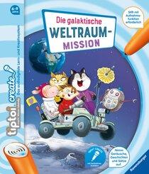 tiptoi®: tiptoi CREATE Die galaktische Weltraum-Mission