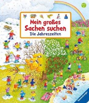 Mein großes Sachen suchen: Die Jahreszeiten Wimmelbuch