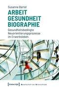 Arbeit - Gesundheit - Biographie