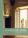 Ästhetisches Utopia. Adolf von Hildebrand und sein Künstlerhaus San Francesco di Paola in Florenz