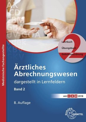Ärztliches Abrechnungswesen dargestellt in Lernfeldern - Bd.2