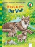So leben die Tiere. Der Wolf