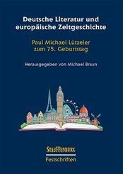 Deutsche Literatur und europäische Zeitgeschichte