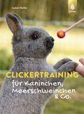 Clickertraining für Kaninchen, Meerschweinchen & Co.